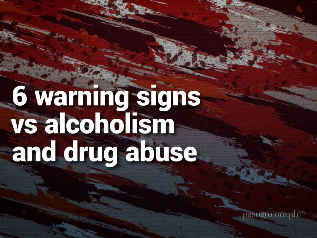 6 warning signs vs. alcoholism and drug abuse