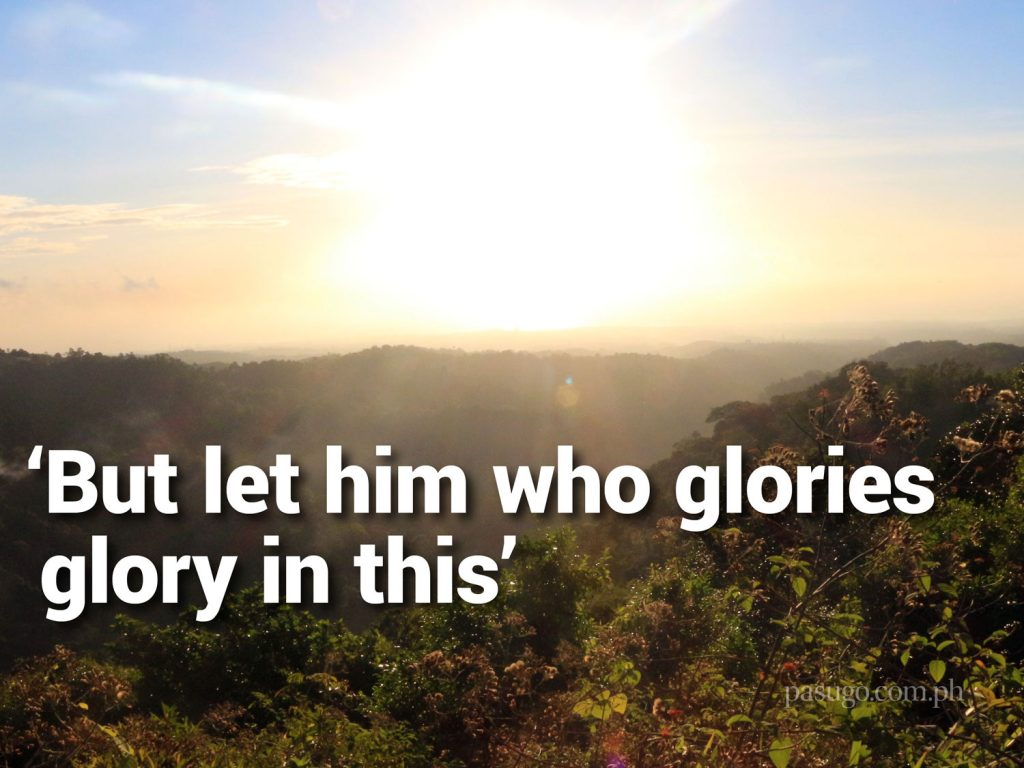 'Let him who glories glory in this'